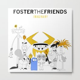 Foster the Friends Metal Print