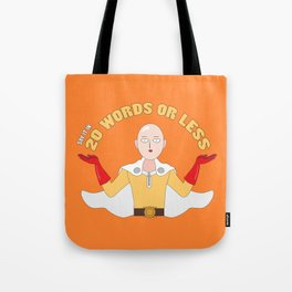 Saitama's motto - 20 words or less! Tote Bag
