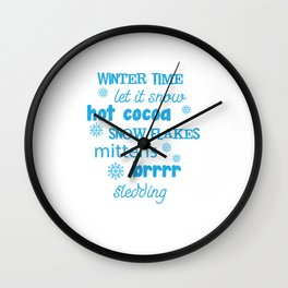 Winter Snow Flakes Cocoa Mittens Brrrr Sledding T-Shirt Wall Clock