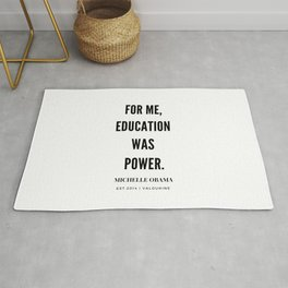 Michelle Obama Quote | For Me Education Was Power Rug