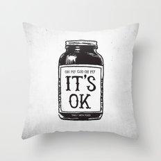 IT'S OK Throw Pillow