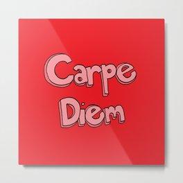 CARPE DIEM! (RED) Metal Print