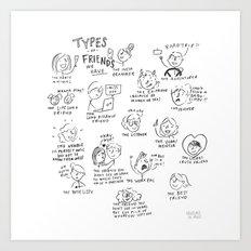 Types of friends Art Print