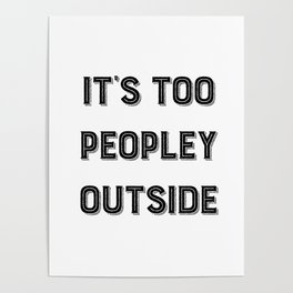 It's Too Peopley Outside. Poster