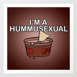 I'm A Hummusexual Art Print