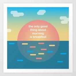Honest Morning Art Print