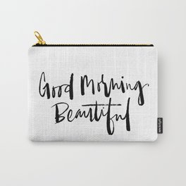 Good Morning Beautiful Brush Script Carry-All Pouch