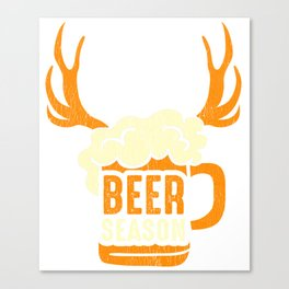 Beer Season Drinking and Deer Hunting  Canvas Print