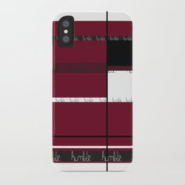 Be Humble. iPhone Case