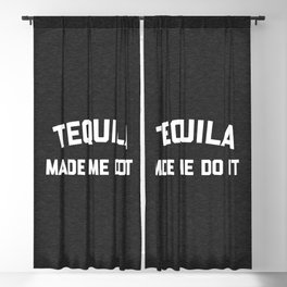 Tequila Do It Funny Quote Blackout Curtain