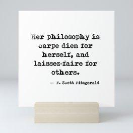 Her philosophy - Fitzgerald quote Mini Art Print