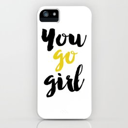 You go girl Typography iPhone Case