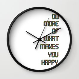 Do More Of What Makes You Happy colorful quote motif textual inspirational picture Wall Clock