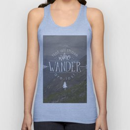 Not All Those Who Wander Are Lost Unisex Tank Top