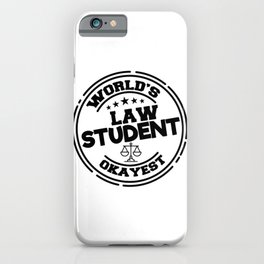 Worlds Okayest Law Student iPhone Case