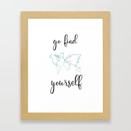Go find yourself Framed Art Print