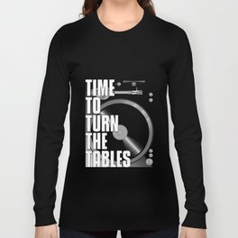 Time To Turn The Tables Long Sleeve T-shirt