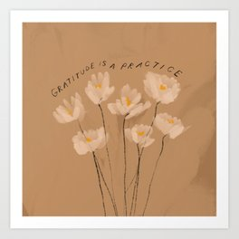 Gratitude Is A Practice Art Print