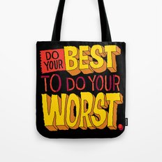 Do Your Best To Do Your Worst Tote Bag