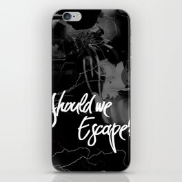 Should we escape? iPhone Skin