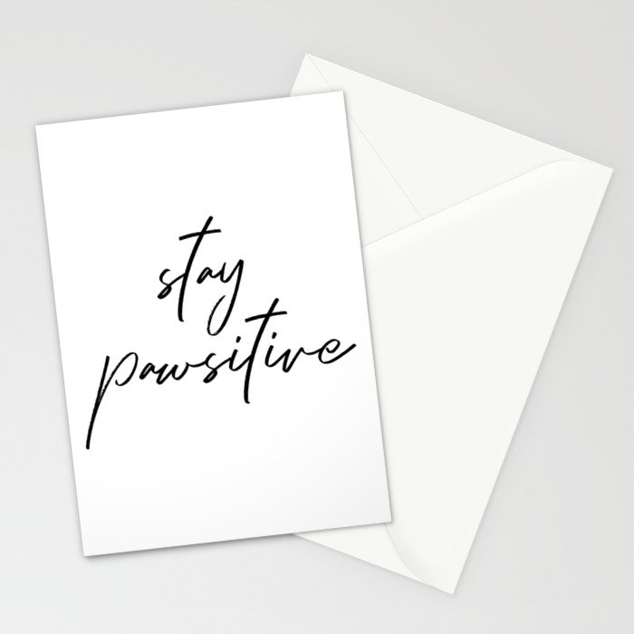 stay pawsitive Stationery Cards