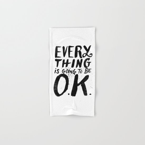EVERY THING IS GOING TO BE O.K. Hand & Bath Towel
