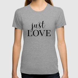 Just Love T-shirt