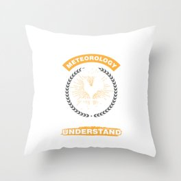 Climate Nature Earth Atmosphere Heat Wind Season Weather It's A Meteorologist Gift Throw Pillow