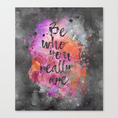 Be who you really are watercolor lettering quote Canvas Print