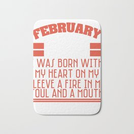 Born in February? A February Girl? February Girl T-shirt Especially made for all of Feb Girls Bath Mat