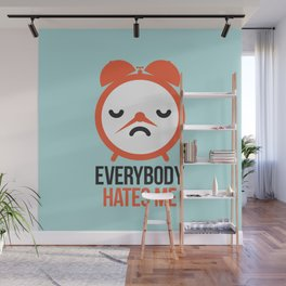 Everybody hates me Wall Mural