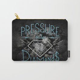 PRESSURE makes DIAMONDS Carry-All Pouch