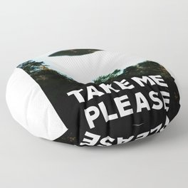 Take me please (I want to believe) Floor Pillow