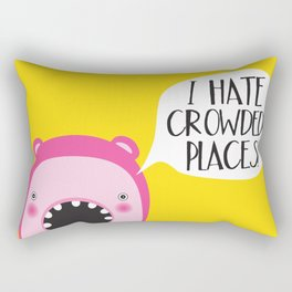 I hate crowded places! Rectangular Pillow