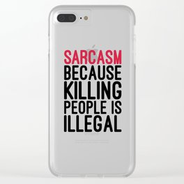 Sarcasm Funny Quote Clear iPhone Case
