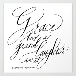 Marilynne Robinson on Grace (Calligraphy) Art Print