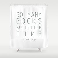 zappa Shower Curtains featuring So Many Books So Little Time Zappa Quote by Artsunami