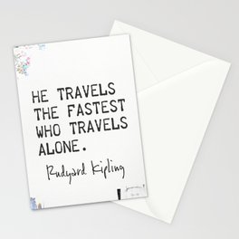 He travels the fastest who travels alone. Rudyard Kipling Stationery Cards