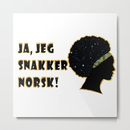 Ja, jeg snakker norsk! Metal Print