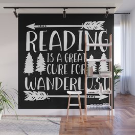 Reading is a Great Cure for Wanderlust (Inverted) Wall Mural