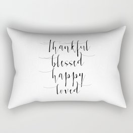 Thankful,Blessed,Happy,Loved, Inspirational Art, Love Sign, Home Decor Rectangular Pillow