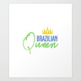 Brazilian Queen Art Print