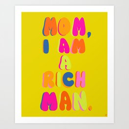 Mom, I Am A Rich Man Art Print