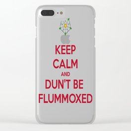 Keep Calm and Dun't Be Flummoxed Clear iPhone Case