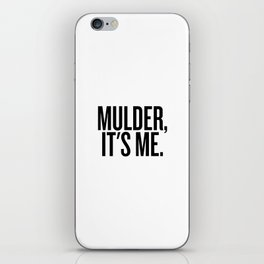 Mulder, It's Me. (White) iPhone Skin