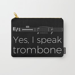 Yes, I speak trombone (rests) Carry-All Pouch