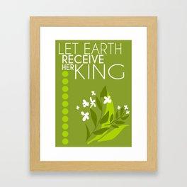 Let Earth Receive Her King Framed Art Print