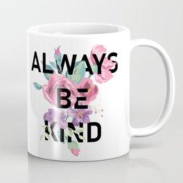 Always Be Kind Coffee Mug