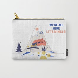 We're all here. Let's mingle! Carry-All Pouch