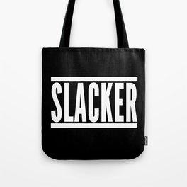 Slacker Funny Quote Tote Bag